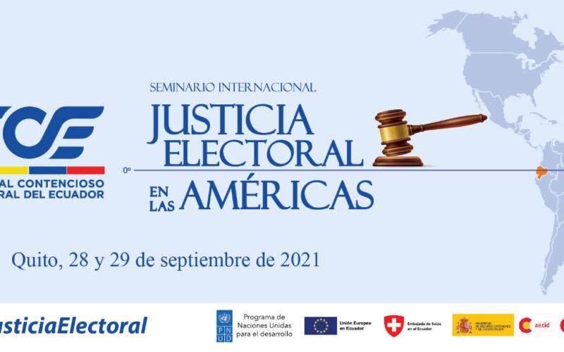 QUITO SERÁ SEDE DEL SEMINARIO INTERNACIONAL JUSTICIA ELECTORAL EN LAS AMÉRICAS